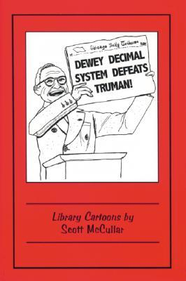 Dewey Decimal System Defeats Truman!: Library Cartoons by ...