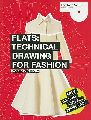 Flats : technical drawing for fashion / Basia Szkutnicka