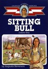 Sitting Bull: Dakota Boy (Childhood of Famous Americans)