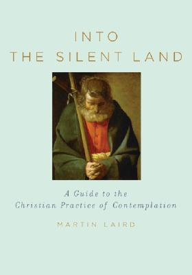 Martin Laird: Into the Silent Land