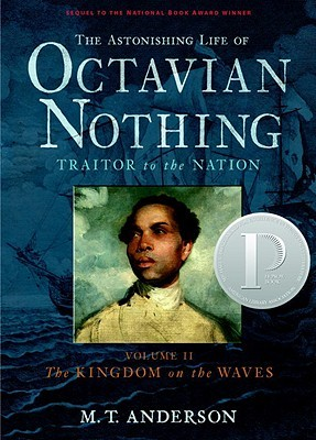 The Kingdom on the Waves (The Astonishing Life of Octavian Nothing, Traitor to the Nation, #2)