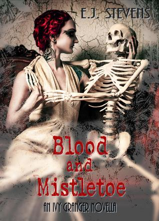 Blood and Mistletoe (Ivy Granger, #1.5)