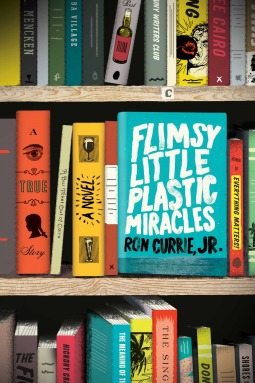 Book Review: Flimsy Little Plastic Miracles by Ron Currie, Jr.
