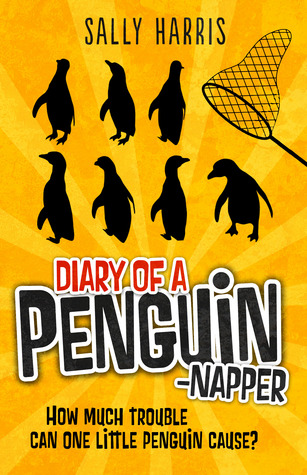 Diary of a Penguin-napper by Sally Harris