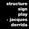 Structure, Sign, and Play