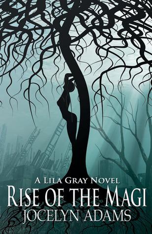 Rise of the Magi (Lila Gray, #3)