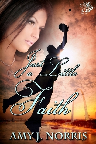 Just a Little Faith by Amy J. Norris