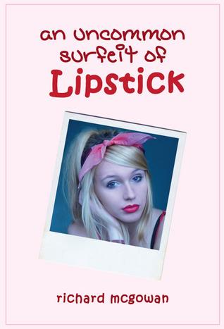An Uncommon  Surfeit of Lipstick