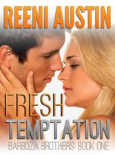 Fresh Temptation (Barboza Brothers,#1)
