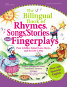 The Bilingual Book of Rhymes, Songs, Stories, and Fingerplays/El Libro Bilingue de Rimas, Canciones, Cuentos y Juegos