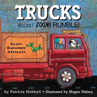 Book Cover for Trucks: Whizz! Zoom! Rumble! by Patricia Hubbell