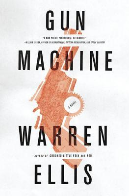 The Gun Machine by Warren Ellis