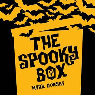 The Spooky Box by Mark Gonyea