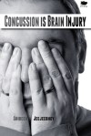 Concussion Is Brain Injury by Shireen Jeejeebhoy