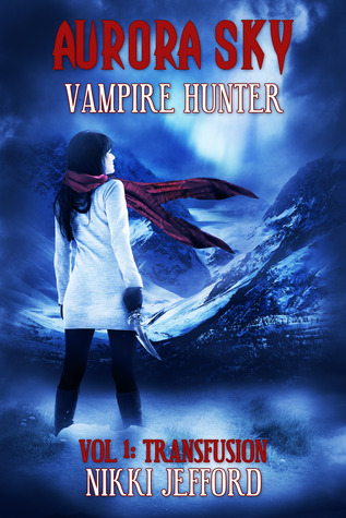 Aurora Sky: Vampire Hunter (Vol. 1: Transfusion )