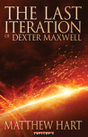 The Last Iteration Of Dexter Maxwell (The Last Iteration, #1)