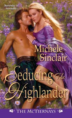 Seducing the Highlander (McTiernay Brothers, #5)