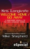 Kris Longkife: Welcome Home / Go Away