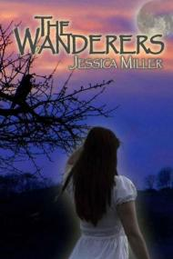 The Wanderers by Jessica  Miller