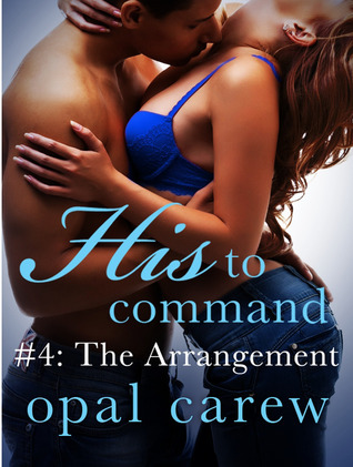 The Arrangement  (His to Command #4)