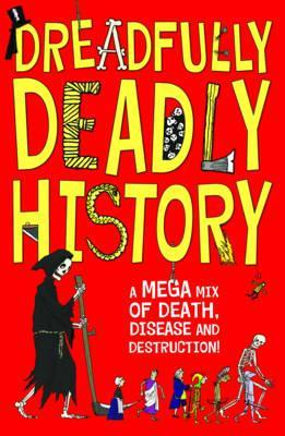 Dreadfully Deadly History