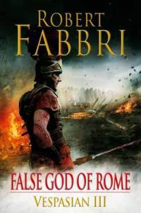 False God of Rome (Vespasian, #3)