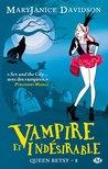 Vampire et indésirable (Queen Betsy, #8)