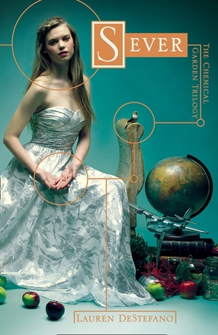 Sever (The Chemical Garden, #3)