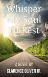 Whisper My Soul To Rest