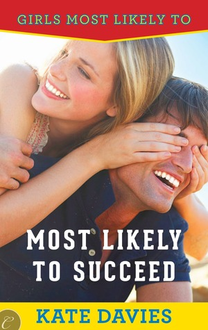 Most Likely to Succeed (Girls Most Likely to..., #1)