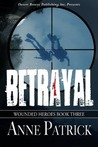 Betrayal (Wounded Heroes, #3)