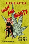 Alex and Katija, High and Mighty (Alex and Katija, #1)