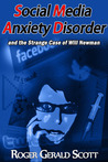 Social Media Anxiety Disorder and the Strange Case of Will Newman