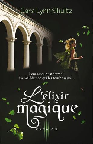 L'élixir Magique (Spellbound, #2)