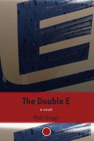 The Double E by Matt Briggs