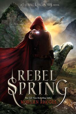Rebel Spring (Falling Kingdoms #2)