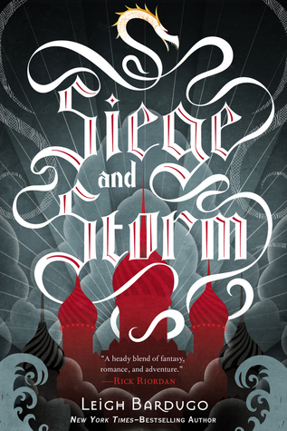5 Stars: Siege and Storm by Leigh Bardugo ARC
