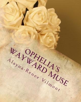 Ophelia's Wayward Muse