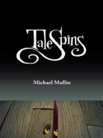 {Guest Post+Giveaway} TaleSpins by Michael Mullin @GemiknightPress