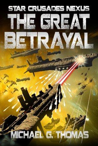 The Great Betrayal (Star Crusades Nexus, #4)