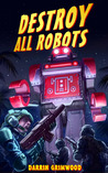 Destroy All Robots
