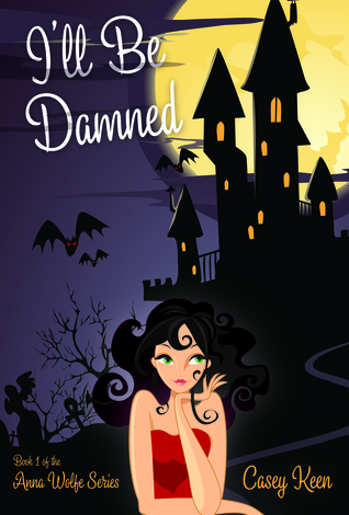 I'll Be Damned (Anna Wolfe, #1)
