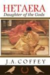 HETAERA by J.A. Coffey