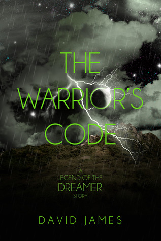 The Warrior's Code (Legend of the Dreamer, #1.2)
