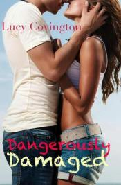 Dangerously Damaged (Addicted to You, #1)