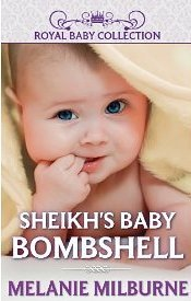 Sheikh's Baby Bombshell (Royal Baby Collection)