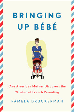 Bringing Up Bebe by Pamela Druckerman | A book discussion on The 1000th Voice Blog
