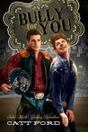 Bully for You (2013 Daily Dose: Make a Play)