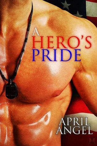 A Hero's Pride (Wounded Soldiers, #1)
