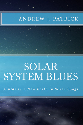 Solar System Blues by Andrew J. Patrick